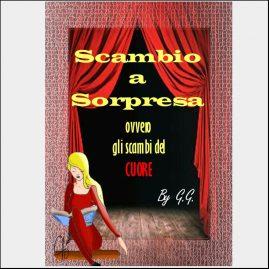 """Copertina copione Teatrale """"Scambio a Sorpresa"""""""