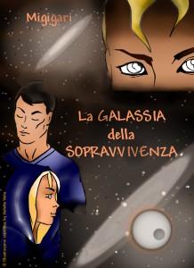 La Galassia della Sopravvivenza.